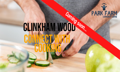 Clinkham Wood Connects with Cooking